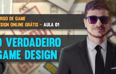 Curso de Game Design Online Grátis – Aula 01 – O Verdadeiro Game Design
